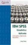 IBM SPSS Estadística Aplicada Conceptos y ejercicios resueltos