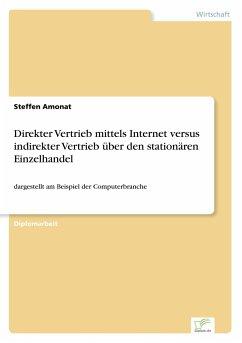 Direkter Vertrieb mittels Internet versus indirekter Vertrieb über den stationären Einzelhandel
