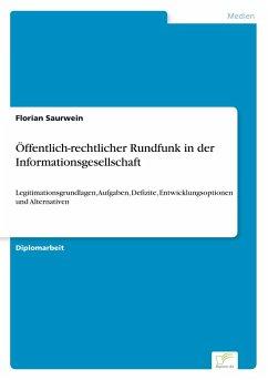 Öffentlich-rechtlicher Rundfunk in der Informationsgesellschaft - Saurwein, Florian