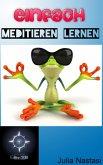 Einfach Meditieren Lernen (eBook, ePUB)