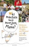 Was machen wir morgen, Mama? Doberan bis Klützer Winkel mit Wismar und Schwerin (eBook, ePUB)