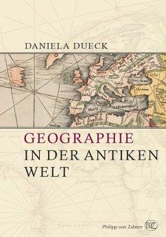 Geographie in der antiken Welt (eBook, ePUB) - Dueck, Daniela; Brodersen, Kai