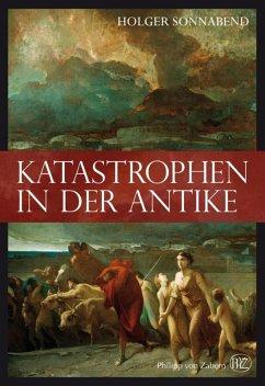 Katastrophen in der Antike (eBook, ePUB)