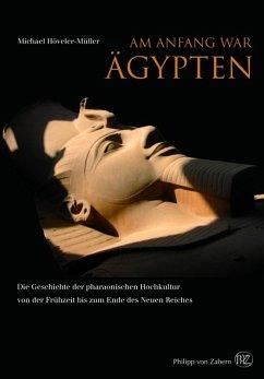 Am Anfang war Ägypten (eBook, ePUB) - Höveler-Müller, Michael