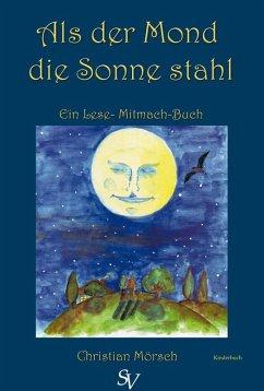Als der Mond die Sonne stahl (eBook, ePUB)