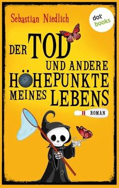 Der Tod und andere Höhepunkte meines Lebens (eBook, ePUB) - Niedlich, Sebastian