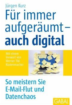Für immer aufgeräumt- auch digital (eBook, PDF) - Kurz, Jürgen