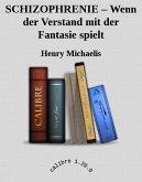 SCHIZOPHRENIE - Wenn der Verstand mit der Fantasie spielt (eBook, ePUB)