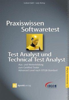 Praxiswissen Softwaretest - Test Analyst und Technical Test Analyst - Bath, Graham;McKay, Judy