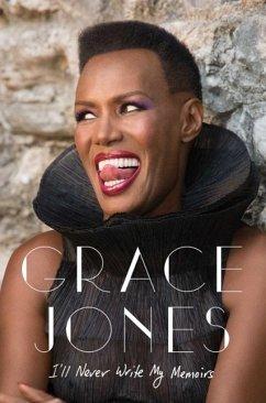 I'll Never Write My Memoirs - Jones, Grace