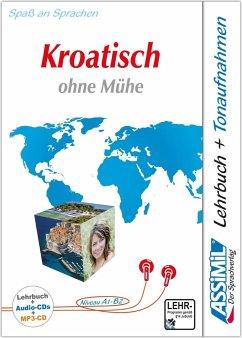 Assimil Kroatisch ohne Mühe - Audio-Plus-Sprachkurs - Niveau A1-B2
