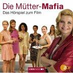 Die Mütter-Mafia - Hörspiel zum ZDF-Fernsehfilm (MP3-Download)