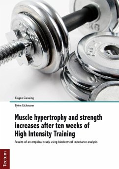 Muscle hypertrophy and strength increases after ten weeks of High Intensity Training (eBook, PDF) - Giessing, Jürgen; Eichmann, Björn