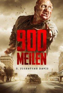 900 MEILEN - Zombie-Thriller - Davis, S. J.