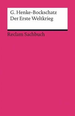 Der Erste Weltkrieg (eBook, ePUB) - Henke-Bockschatz, Gerhard