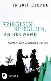 Spieglein, Spieglein an der Wand (eBook, ePUB)