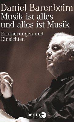 Musik ist alles und alles ist Musik (eBook, ePUB) - Barenboim, Daniel