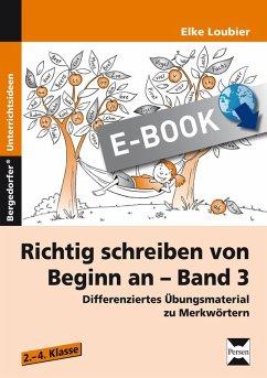 Richtig schreiben von Beginn an - Band 3 (eBook, PDF) - Loubier, Elke