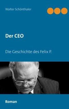 Der CEO - Schönthaler, Walter