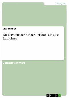 Die Segnung der Kinder. Religion 5. Klasse Realschule