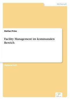 Facility Management im kommunalen Bereich - Prinz, Stefan