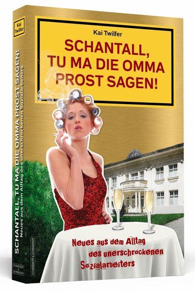 Schantall Tu Ma Die Omma Prost Sagen Schantall Bd2