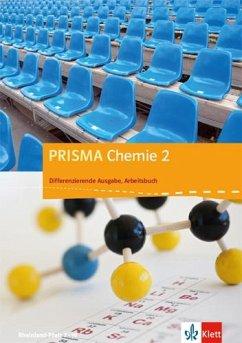 PRISMA Chemie. Differenzierende Ausgabe für Rheinland-Pfalz / Arbeitsbuch 2. 7.-10. Schuljahr Bd.2