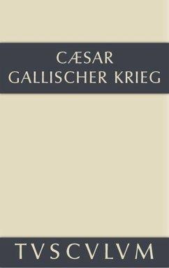 Bellum Gallicum / Der gallische Krieg - Caesar