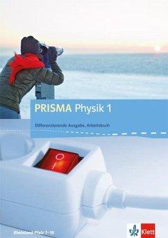 PRISMA Physik. Differenzierende Ausgabe für Rheinland-Pfalz. Arbeitsbuch 1. 7.-8. Schuljahr
