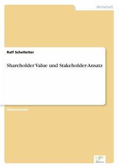 Shareholder Value und Stakeholder-Ansatz - Schelletter, Ralf