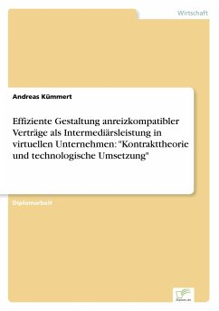 Effiziente Gestaltung anreizkompatibler Verträge als Intermediärsleistung in virtuellen Unternehmen: