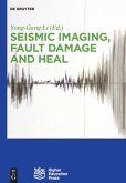 Seismic Imaging, Fault Damage and Heal