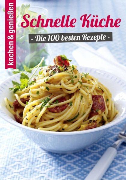 100 Schnelle Küche Rezepte (eBook, ePUB)