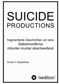SUICIDE PRODUCTIONS (eBook, ePUB) - Doppelthaler, Donald C.