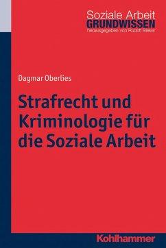 Strafrecht und Kriminologie für die Soziale Arbeit (eBook, PDF) - Oberlies, Dagmar