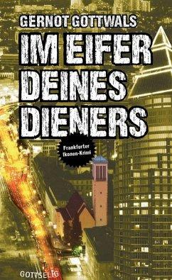 Im Eifer deines Dieners (eBook, ePUB) - Gottwals, Gernot