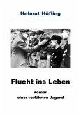 Flucht ins Leben (eBook, ePUB)