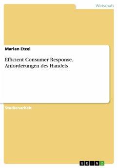 Efficient Consumer Response. Anforderungen des Handels (eBook, PDF)
