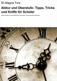 Abitur und Oberstufe: Tipps, Tricks und Kniffe für Schüler (eBook, ePUB)