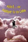 Wolke 8 ... oder Plädoyer für die Liebe (eBook, ePUB)