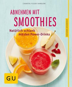 Abnehmen mit Smoothies (eBook, ePUB) - Sandjon, Chantal