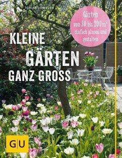 Kleine Gärten ganz groß (eBook, ePUB) - Domroes, Tobias