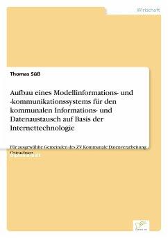 Aufbau eines Modellinformations- und -kommunikationssystems für den kommunalen Informations- und Datenaustausch auf Basis der Internettechnologie