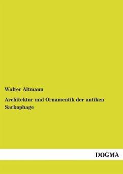 Architektur und Ornamentik der antiken Sarkophage