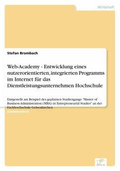 Web-Academy - Entwicklung eines nutzerorientierten, integrierten Programms im Internet für das Dienstleistungsunternehmen Hochschule