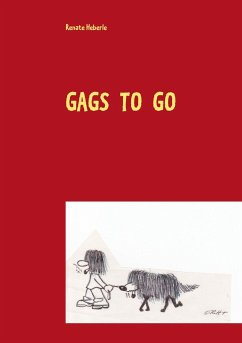Gags to go