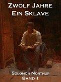 Zwölf Jahre Ein Sklave, Band 1 (eBook, ePUB)