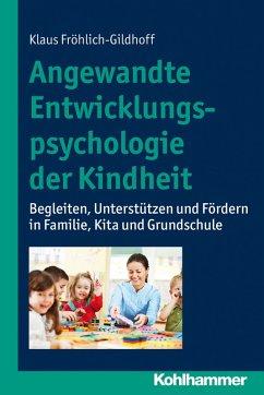 Angewandte Entwicklungspsychologie der Kindheit (eBook, PDF) - Fröhlich-Gildhoff, Klaus