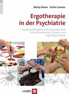 Ergotherapie in der Psychiatrie (eBook, PDF) - Csontos, István; Blaser, Marlys