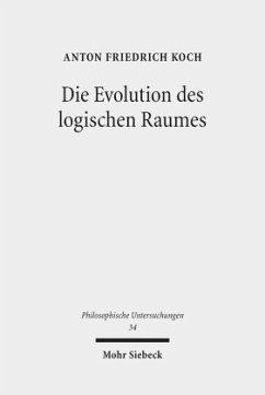 Die Evolution des logischen Raumes - Koch, Anton Fr.